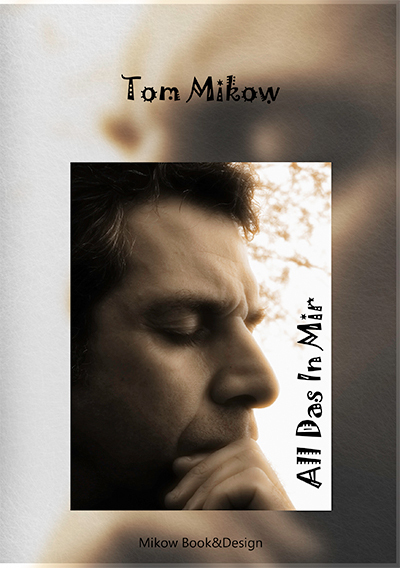 All das in mir / Tom Mikow