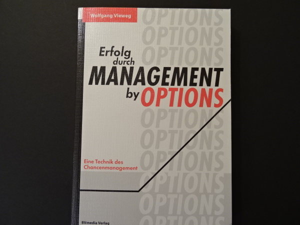 Erfolg durch Management by Options / Wolfgang Vieweg