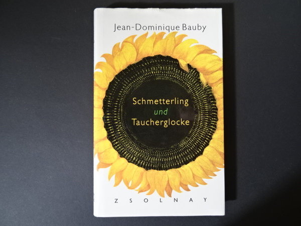 Schmetterling und Taucherglocke / Jean-Dominique Bauby