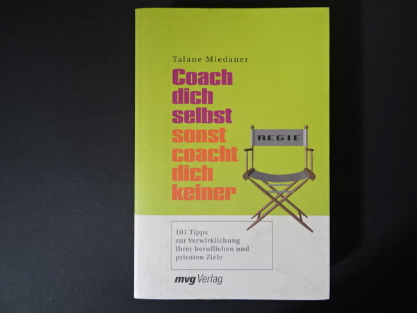 Coach dich selbst sonst coacht dich keiner / Talane Miedaner
