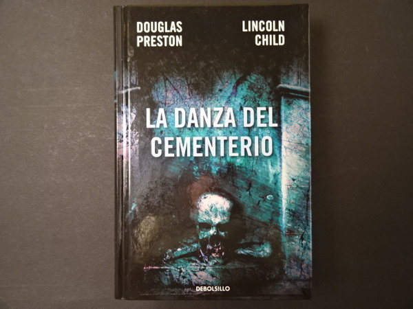 La danza del cementerio / Douglas Preston, Lincoln Child